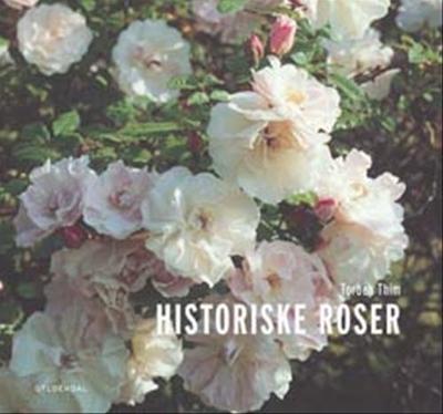 Historiske roser Torben Thim 9788702031669