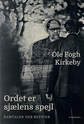 Ordet er sjælens spejl Ole Fogh Kirkeby 9788702226515