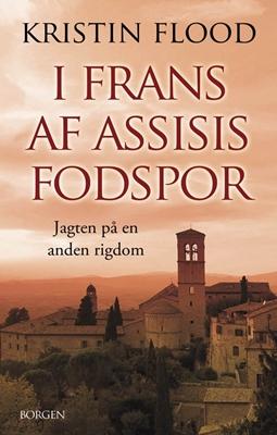 I Frans af Assisis fodspor Kristin Flood 9788721036539