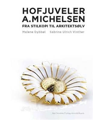 Hofjuvelér A. Michelsen Malene Dybbøl, Sabrina Ulrich-Vinther 9788717040656