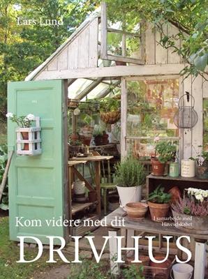Kom videre med dit drivhus Lars Lund 9788702211016