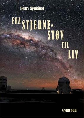 Fra stjernestøv til liv Henry Nørgaard 9788702151077