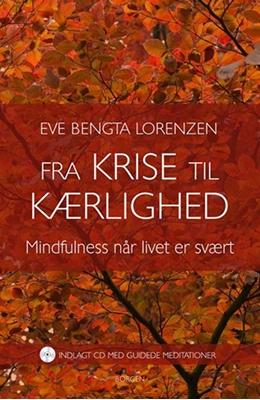 Fra krise til kærlighed Eve Bengta Lorenzen 9788721036928