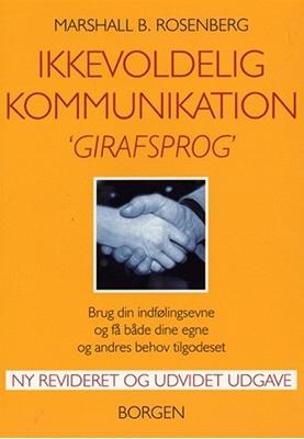 Ikkevoldelig kommunikation - Girafsprog Marshall B. Rosenberg 9788721024543