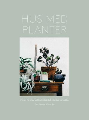 Hus med planter Caro Langton, Rose Ray 9788702224474