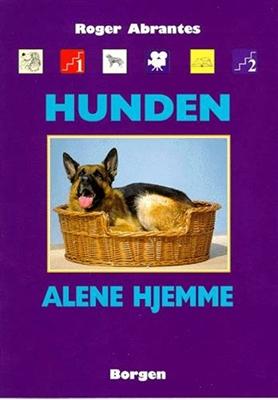 Hunden alene hjemme Roger Abrantes 9788721003333