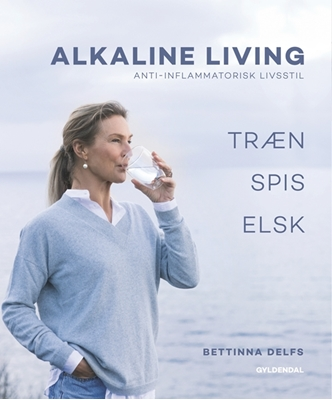 Alkaline Living - Anti-inflammatorisk livsstil Bettinna Laxholm Delfs, Maiken Buchwald 9788702241280