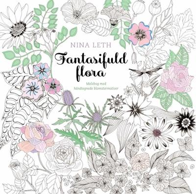 Fantasifuld flora Nina Leth 9788702182378