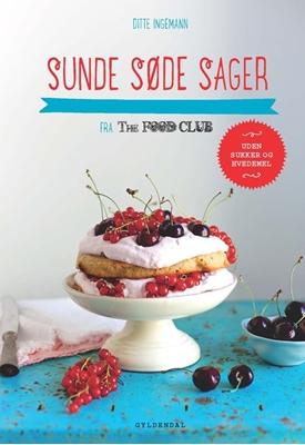 SUNDE SØDE SAGER fra The Food Club Ditte Ingemann 9788702156119