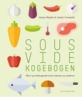 Sous vide kogebogen Hanne Birgitte Grøndahl, Anders Grøndahl 9788717045576