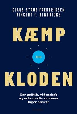 Kæmp for kloden Vincent F. Hendricks, Claus Strue Frederiksen 9788702259834