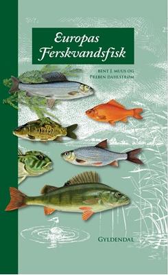 Europas ferskvandsfisk Bent Muus 9788702225198