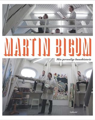 Min personlige kunsthistorie Martin Bigum 9788702162530