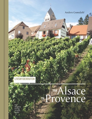 Livsnyderruten fra Alsace til Provence Anders Grøndahl 9788717041981