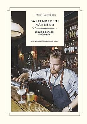 Bartenderens håndbog Mathin Lundgren 9788717044951