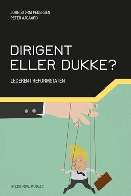 Dirigent eller dukke? Peter Aagaard, John Storm Pedersen 9788702181609