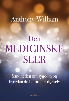Den medicinske seer Anthony William 9788702205626