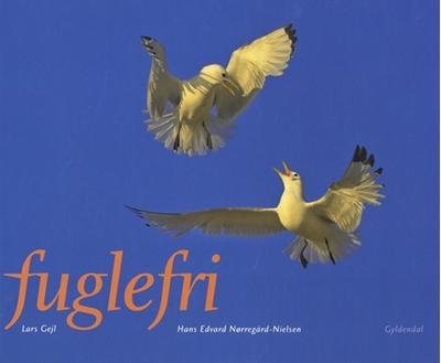 Fuglefri Lars Gejl, Hans Edvard Nørregård-Nielsen 9788702079449