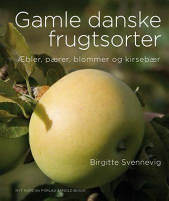 Gamle danske frugtsorter Birgitte Svennevig 9788717041110