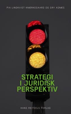 Strategi i juridisk perspektiv Gry Asnæs, Pia Lindkvist Knærkegaard 9788741258041
