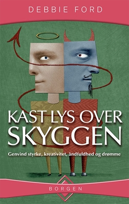 Kast lys over skyggen Debbie Ford 9788721029494