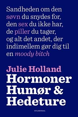 Hormoner, humør og hedeture Julie Holland 9788702189872