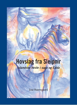 Hovslag fra Sleipnir Lise Hvarregaard 9788792824561