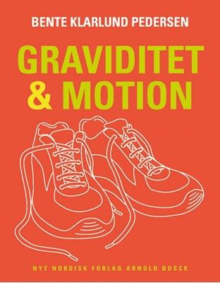 Graviditet og motion Bente Klarlund Pedersen 9788717042858