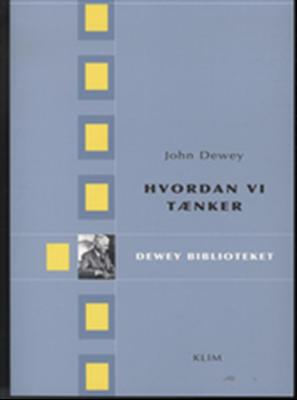 Hvordan vi tænker John Dewey 9788779556225