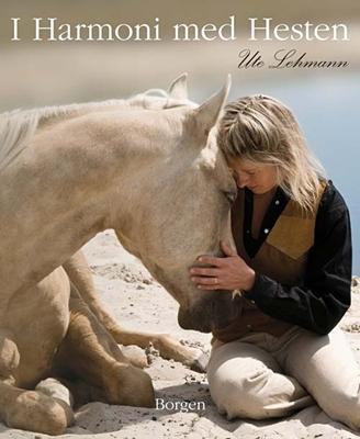 I harmoni med hesten Ute Lehmann 9788721034412