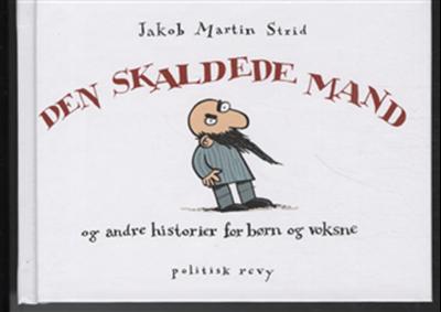 Den skaldede mand Jakob Martin Strid 9788773783290