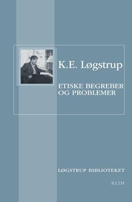 Etiske begreber og problemer K.E. Løgstrup 9788771293906