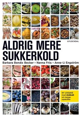 Aldrig mere sukkerkold Barbara Bendix Becker, Anne-Li Engström, Nanna Friis 9788702158328