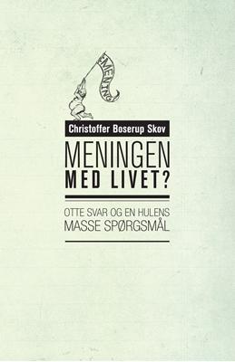 Meningen med livet? Christoffer Boserup Skov 9788792542731