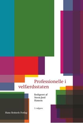 Professionelle i velfærdsstaten Steen Juul Hansen, John Klausen, Maria Appel Nissen, Carsten Jensen, Mia Arp Fallov 9788741264714