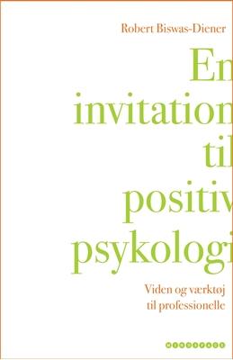 En invitation til positiv psykologi Robert Biswas-Diener 9788792542076