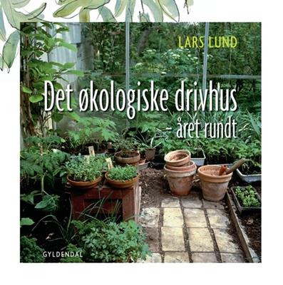 Det økologiske drivhus Lars Lund 9788702062632
