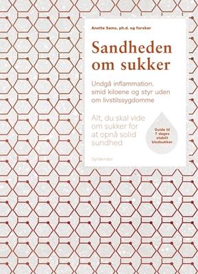 Sandheden om sukker Anette Sams 9788702243215