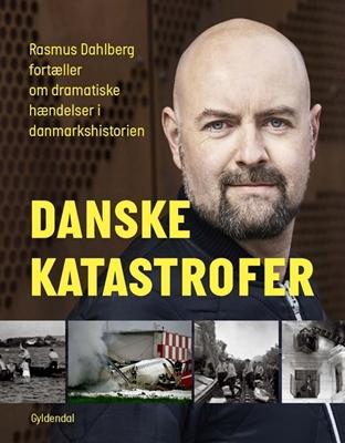 Danske katastrofer Rasmus Dahlberg 9788702239492