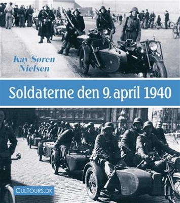 Soldaterne den 9. april 1940 Kay Søren Nielsen 9788779558007