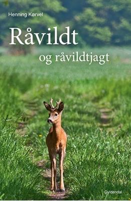 Råvildt og råvildtjagt Henning Kørvel 9788702161267