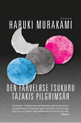Den farveløse Tsukuru Tazakis pilgrimsår (PB) Haruki Murakami 9788771296617