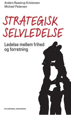 Strategisk selvledelse Michael Pedersen, Anders Raastrup Kristensen 9788702116137