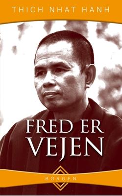Fred er vejen Thich Nhat Hanh 9788721029289