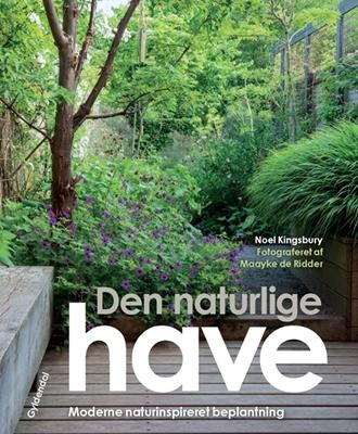 Den naturlige have Noel Kingsbury 9788702225440
