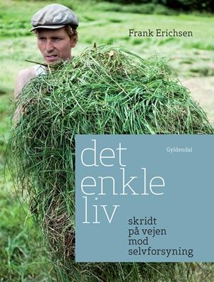 Det enkle liv Frank Erichsen 9788702082425