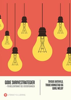 Gode skrivestrategier Trude Kringstad, Guri Melby, Trygve Kvithyld 9788771295467
