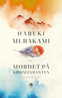 Mordet på kommandanten Bog I Haruki Murakami 9788771299946