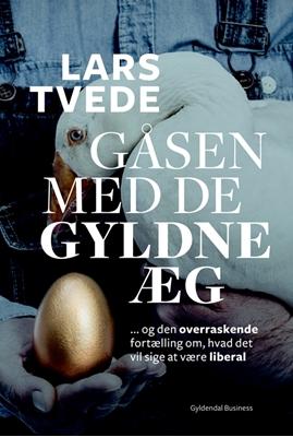 Gåsen med de gyldne æg Lars Tvede 9788702202748