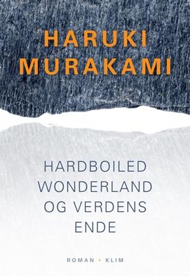 Hardboiled Wonderland og Verdens ende Haruki Murakami 9788779557611